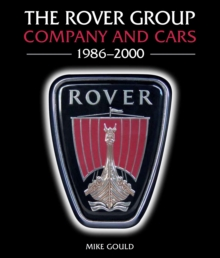 The Rover Group : Company and Cars, 1986-2000, Hardback Book