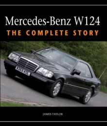 Mercedes-Benz W124 : The Complete Story, Hardback Book