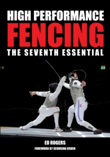 High Performance Fencing : The Seventh Essential, Paperback Book