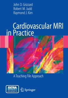 Cardiovascular MRI in Practice : A Teaching File Approach, Hardback Book