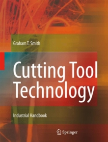 Cutting Tool Technology : Industrial Handbook, Hardback Book