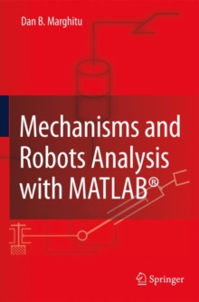 Mechanisms and Robots Analysis with MATLAB (R), Hardback Book