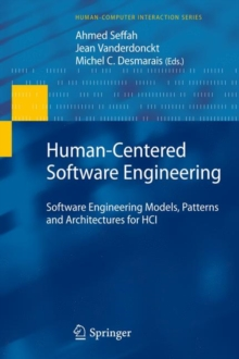 Human-Centered Software Engineering : Software Engineering Models, Patterns and Architectures for HCI, Hardback Book