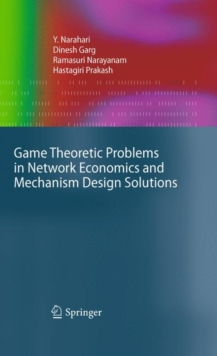 Game Theoretic Problems in Network Economics and Mechanism Design Solutions, Hardback Book