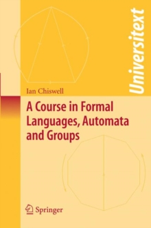 A Course in Formal Languages, Automata and Groups, Paperback / softback Book