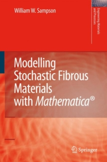 Modelling Stochastic Fibrous Materials with Mathematica (R), Hardback Book