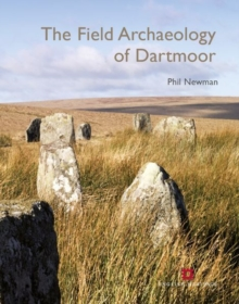 The Field Archaeology of Dartmoor, Paperback Book
