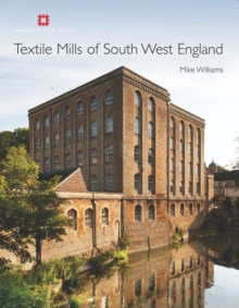 Textile Mills of South West England, Hardback Book