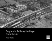 England's Railway Heritage from the Air, Hardback Book
