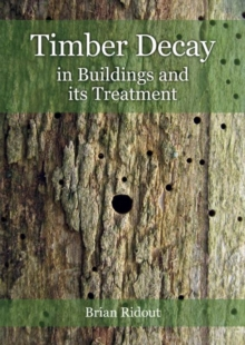 Timber Decay in Buildings and its Treatment, Paperback / softback Book