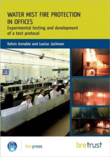 Water Mist Fire Protection in Offices : Experimental Testing and Development of a Test Protocol, Paperback Book