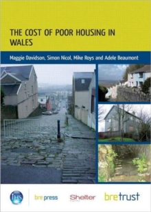 The Cost of Poor Housing in Wales, Paperback Book