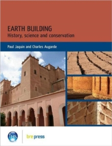 Earth Building : History, Science and Conservation (EP 101), Paperback / softback Book