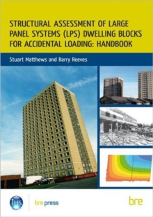 Structural Assessment of Large Panel Systems (LPS) Dwelling Blocks for Accidental Loading: Handbook, Paperback Book