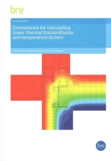 Conventions for Calculating Linear Thermal Transmittance and Temperature Factors : (BR 497), Paperback Book