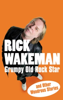 Grumpy Old Rock Star : and Other Wondrous Stories, Paperback / softback Book