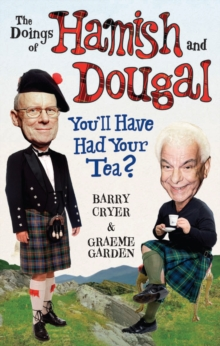 The Doings of Hamish and Dougal : You'll Have Had Your Tea?, Paperback Book