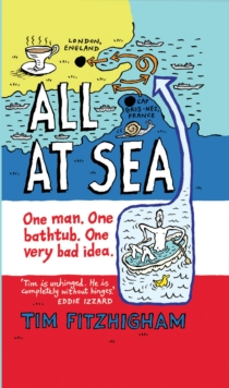 All At Sea : One man. One bathtub. One very bad idea., Paperback Book