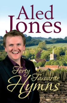 Aled Jones' Forty Favourite Hymns, Paperback Book