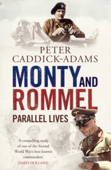Monty and Rommel: Parallel Lives, Paperback / softback Book