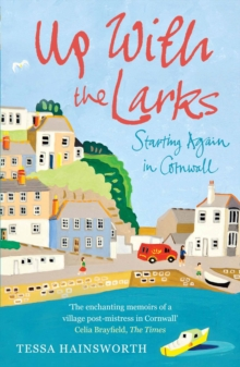 Up With the Larks : Starting Again in Cornwall, Paperback / softback Book