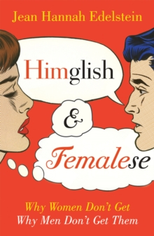 Himglish and Femalese : Why women don't get why men don't get them, Paperback / softback Book