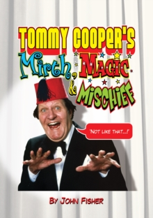 Tommy Cooper's Mirth, Magic and Mischief, Hardback Book