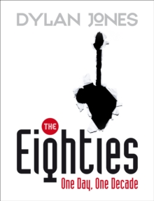 The Eighties : One Day, One Decade, Hardback Book