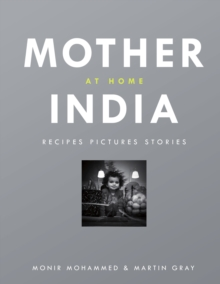 Mother India at Home : Recipes Pictures Stories, Hardback Book