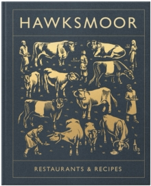 Hawksmoor: Restaurants & Recipes, Hardback Book