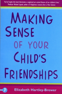 Making Sense of Your Child's Friendships, Paperback Book