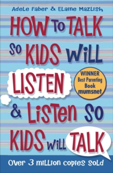 How to Talk so Kids Will Listen and Listen so Kids Will Talk, Paperback Book