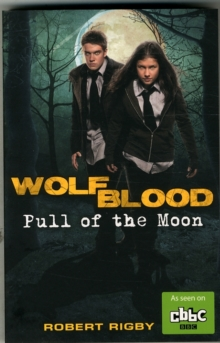 Wolfblood: Pull of the Moon, Paperback Book