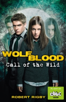 Wolfblood: Call of the Wild, Paperback Book