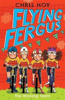 Flying Fergus 5: The Winning Team : by Olympic champion Sir Chris Hoy, written with award-winning author Joanna Nadin, Paperback Book