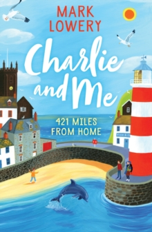 Charlie and Me : 421 Miles From Home, Paperback / softback Book