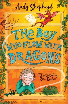 The Boy Who Flew with Dragons (The Boy Who Grew Dragons 3), Paperback / softback Book