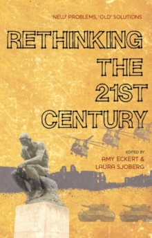Rethinking the 21st Century : New Problems, Old Solutions, Paperback Book