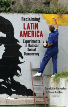 Reclaiming Latin America : Experiments in Radical Social Democracy, Paperback / softback Book