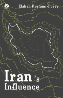 Iran's Influence : A Religious-Political State and Society in its Region, Hardback Book