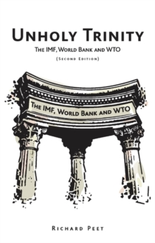 Unholy Trinity : The IMF, World Bank and WTO, Paperback / softback Book