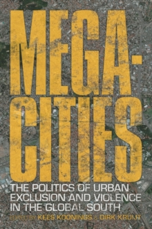 Megacities : The Politics of Urban Exclusion and Violence in the Global South, Paperback / softback Book