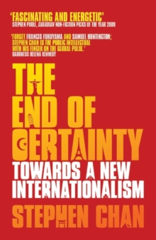 The End of Certainty : Towards a New Internationalism, Paperback / softback Book