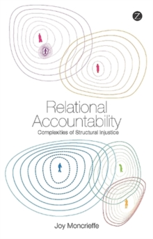 Relational Accountability : Complexities of Structural Injustice, Paperback Book