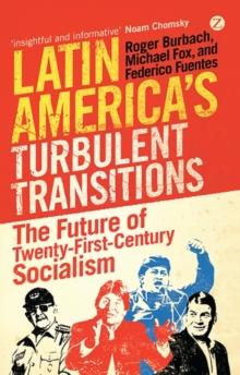 Latin America's Turbulent Transitions : The Future of Twenty-First Century Socialism, Paperback / softback Book