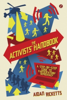The Activists' Handbook : A Step-by-Step Guide to Participatory Democracy, Paperback Book