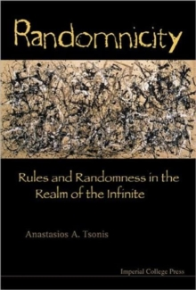 Randomnicity: Rules And Randomness In The Realm Of The Infinite, Paperback / softback Book