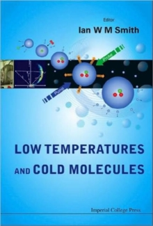 Low Temperatures And Cold Molecules, Hardback Book