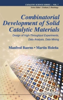 Combinatorial Development Of Solid Catalytic Materials: Design Of High-throughput Experiments, Data Analysis, Data Mining, Hardback Book