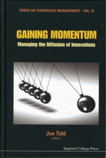 Gaining Momentum: Managing The Diffusion Of Innovations, Hardback Book